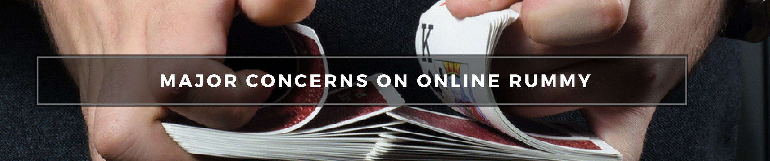 Major Concerns on Online Rummy