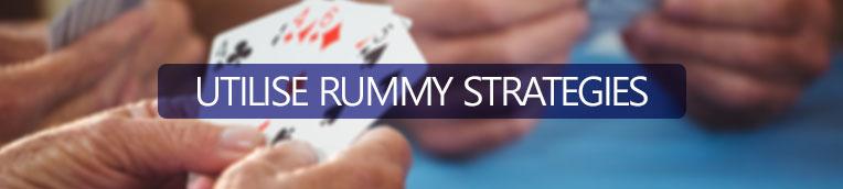 Utilize Rummy Strategies