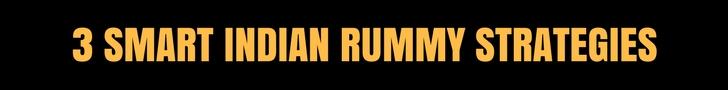 INDIAN RUMMY STRATEGIES