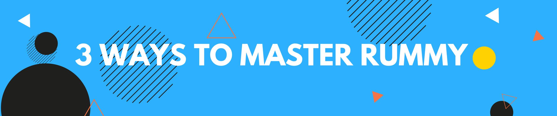Ways to master Rummy